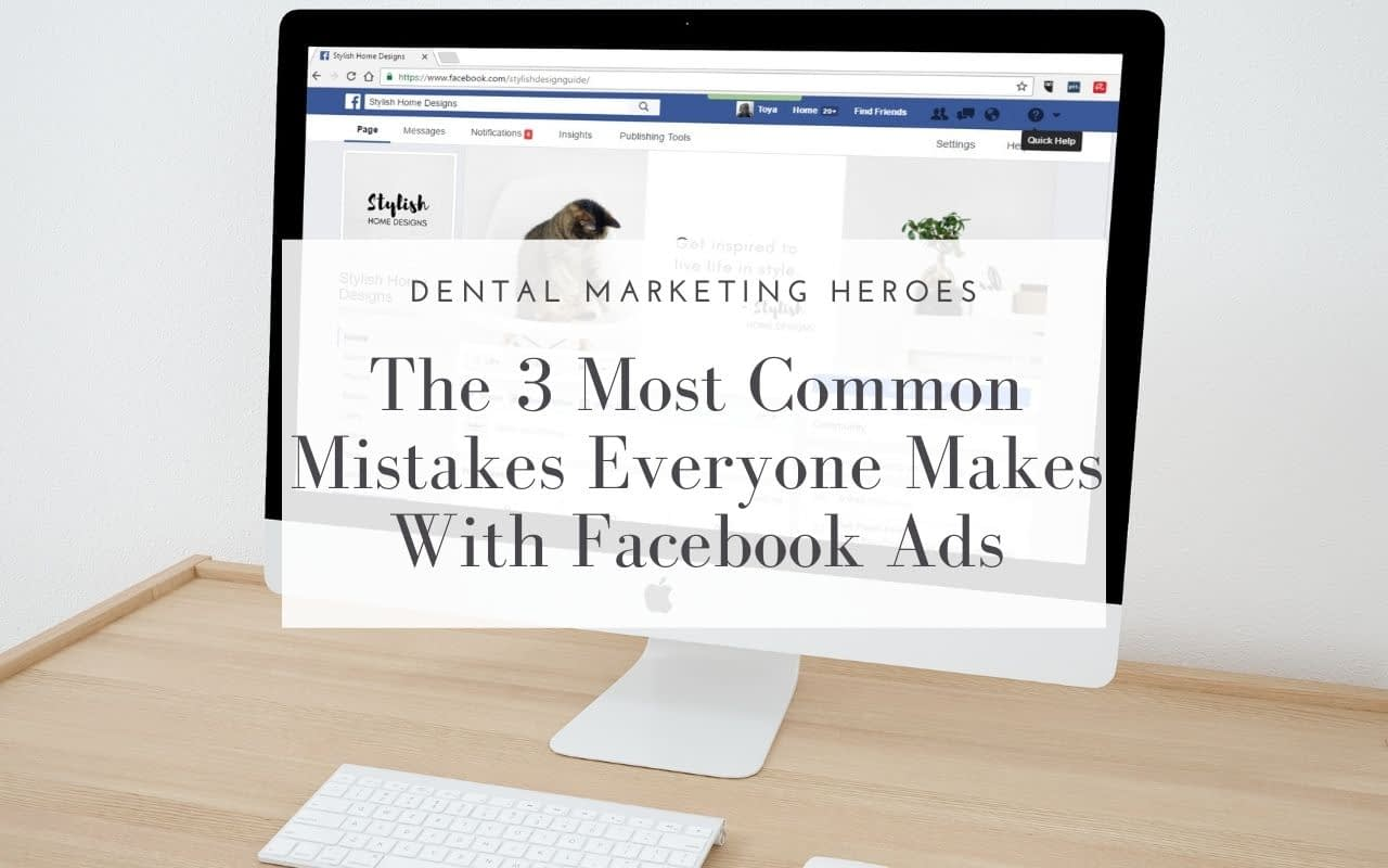 3-most-common-mistakes-everyone-makes-with-Facebook-ads-Dental-Marketing-Heroes