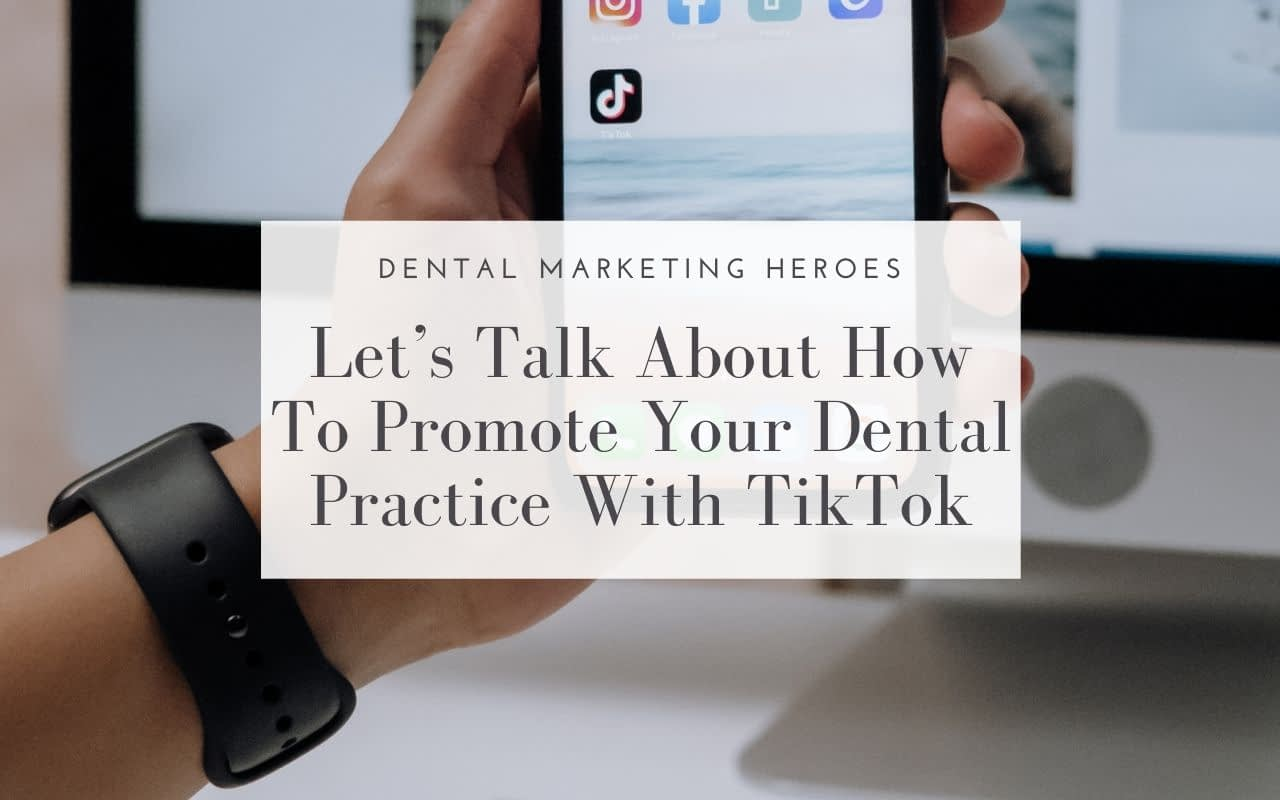 Promote-Your-Dental-Practice-With-TikTok-Dental-Marketing-Heroes