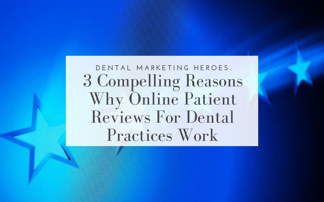 3-compelling-reasons-why-online-patient-reviews-work-Dental-Marketing-Heroes