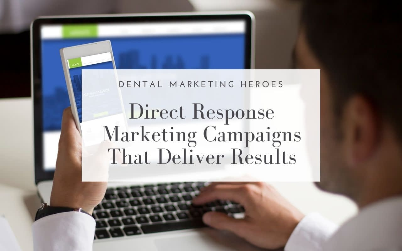 Direct-Response-Marketing-Campaigns-That-Deliver-Results-Dental-Marketing-Heroes