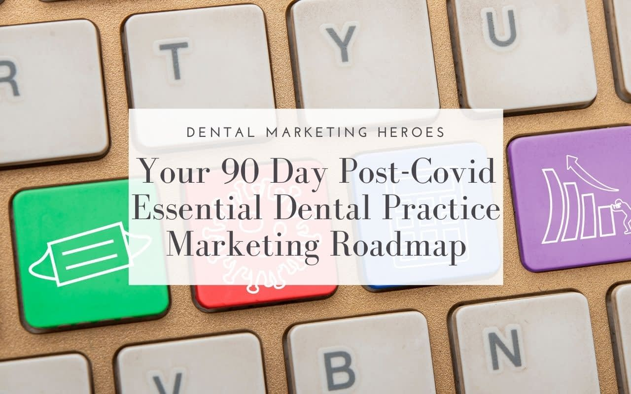 90-Day-Post-Covid-Marketing-Roadmap-Dental-Marketing-Heroes